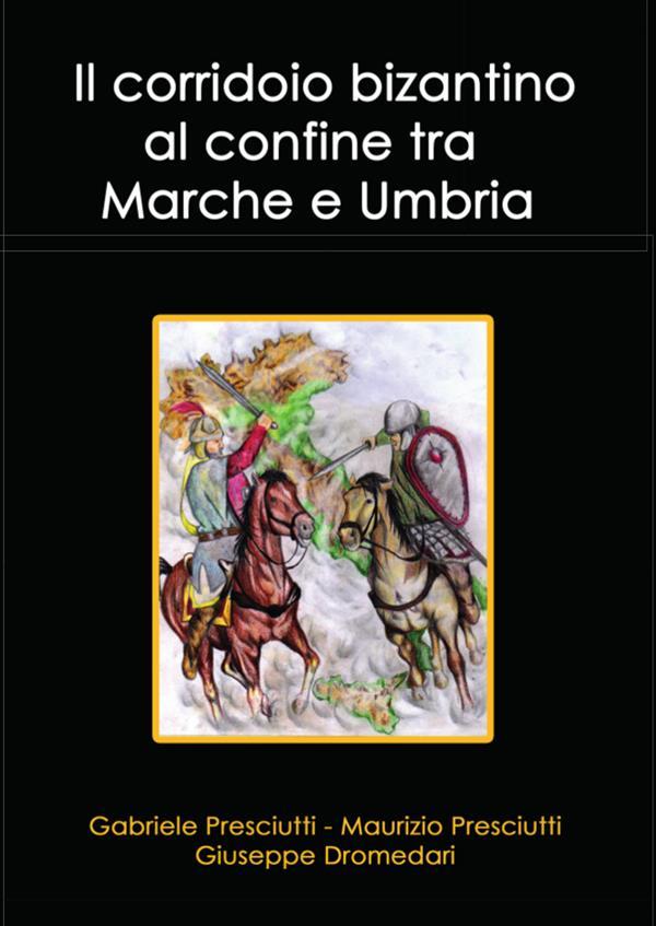 Il corridoio bizantino al confine tra Marche e Umbria