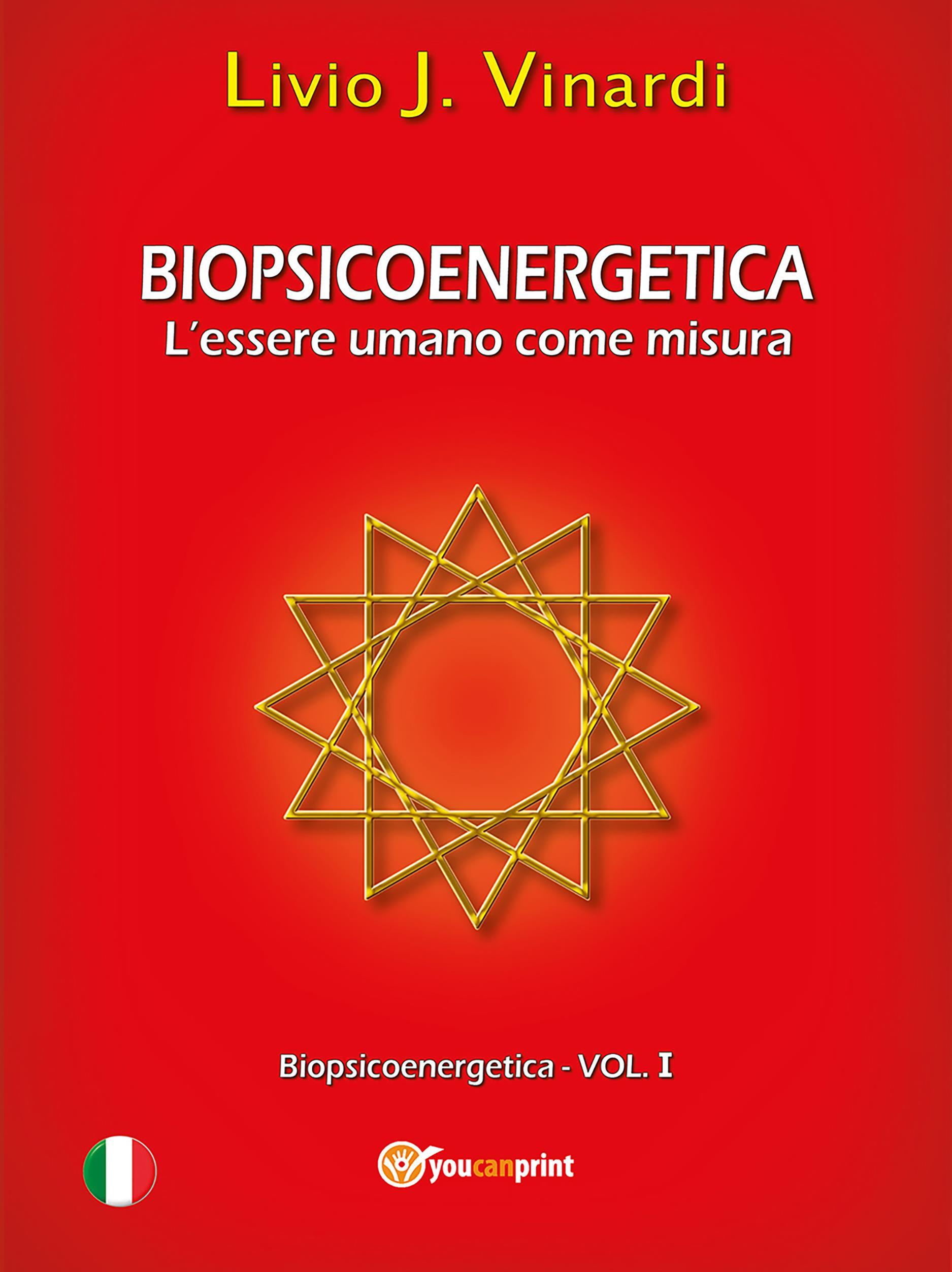 Biopsicoenergetica – L'essere umano come misura (Vol I)