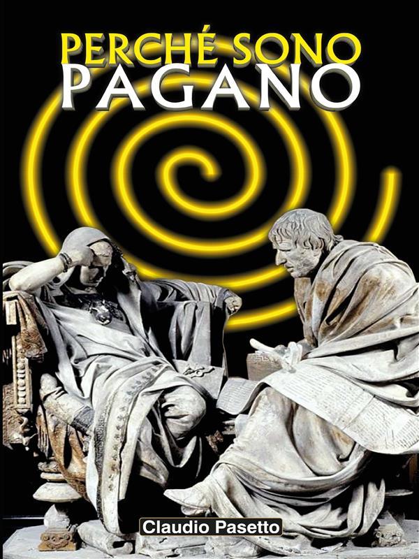 Perch竪 Sono Pagano