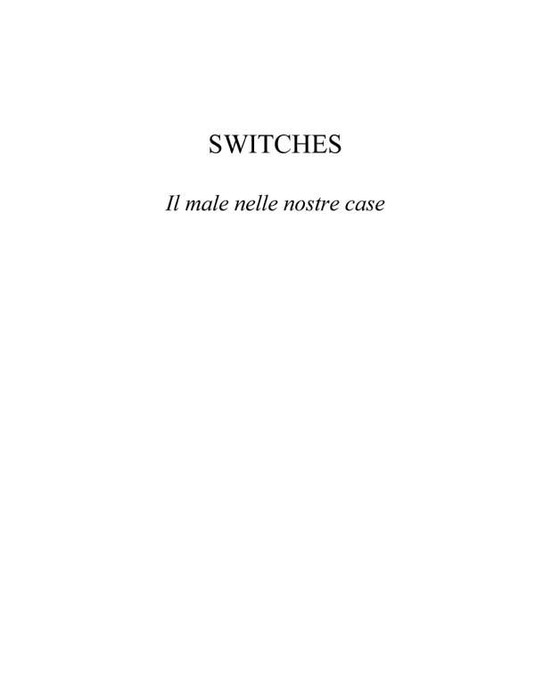 SWITCHES- - Il male nelle nostre case