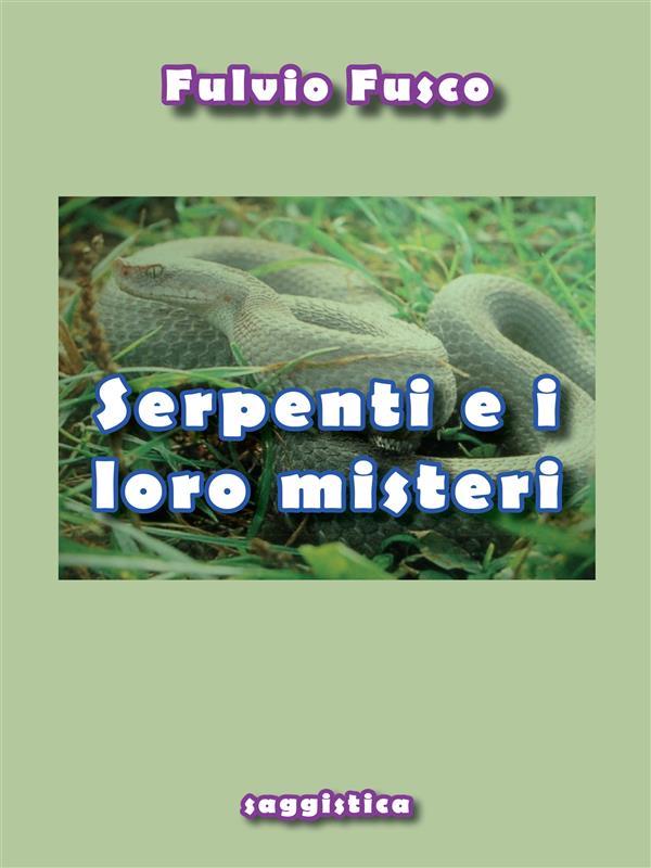 Serpenti e i loro misteri