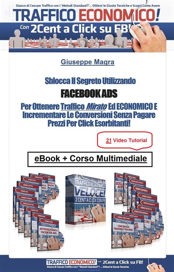 Facebook Ads. La chiave per ottenere traffico mirato ed economico