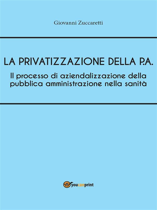 Il processo di aziendalizzazione della pubblica amministrazione nella sanità