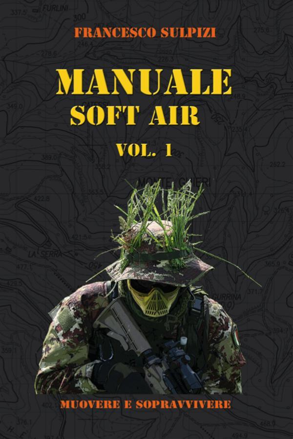 Manuale soft air - Vol. 1