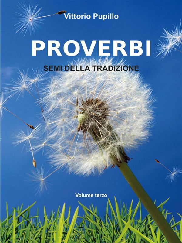 Proverbi. Semi della tradizione