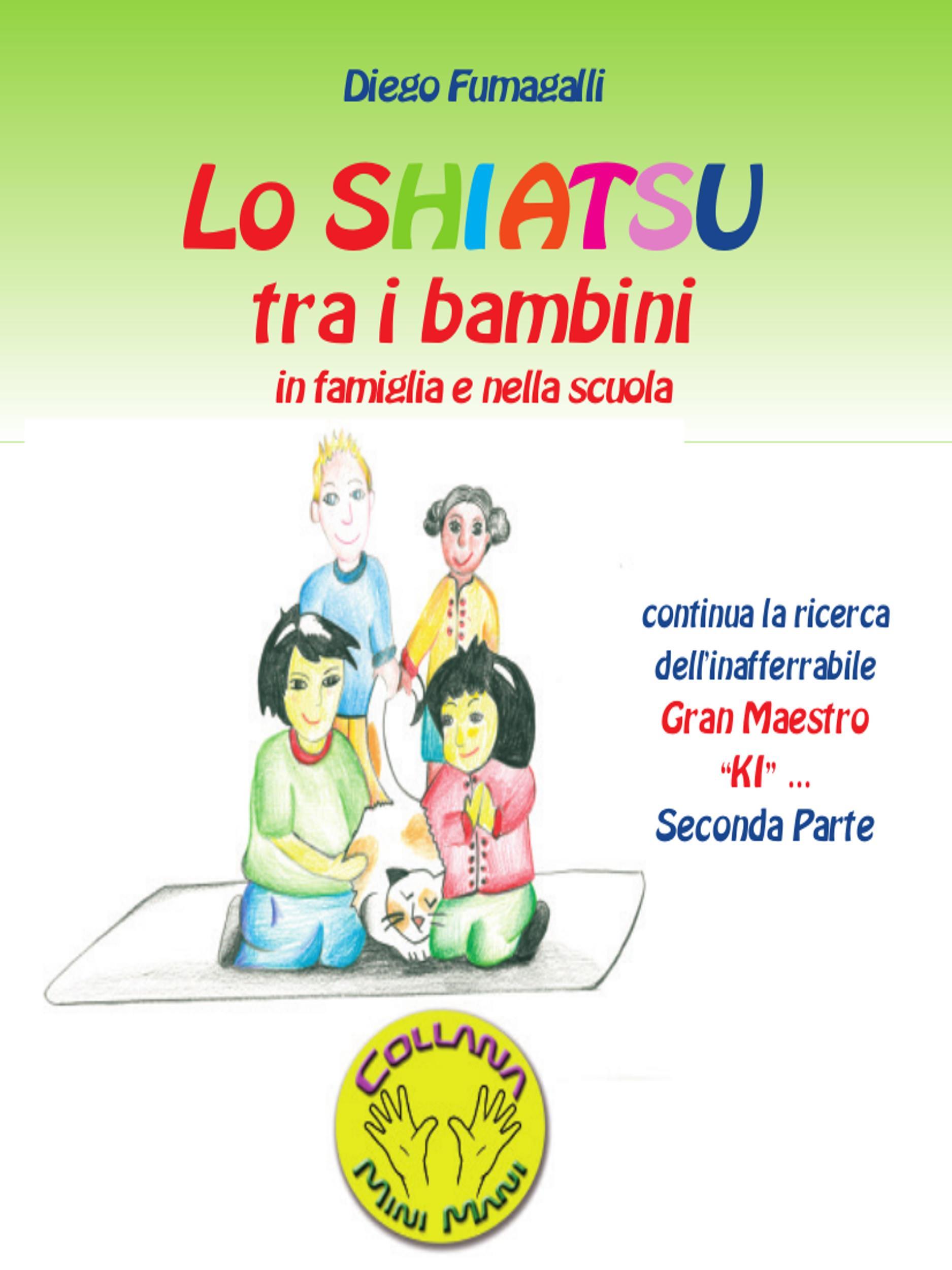 Lo shiatsu tra i bambini in famiglia e nella scuola. Parte seconda