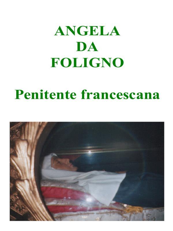 Angela da Foligno - Penitente francescana
