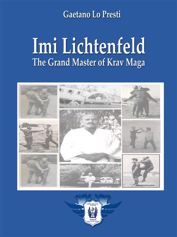 Imi Lichtenfeld - The Grand Master of Krav Maga