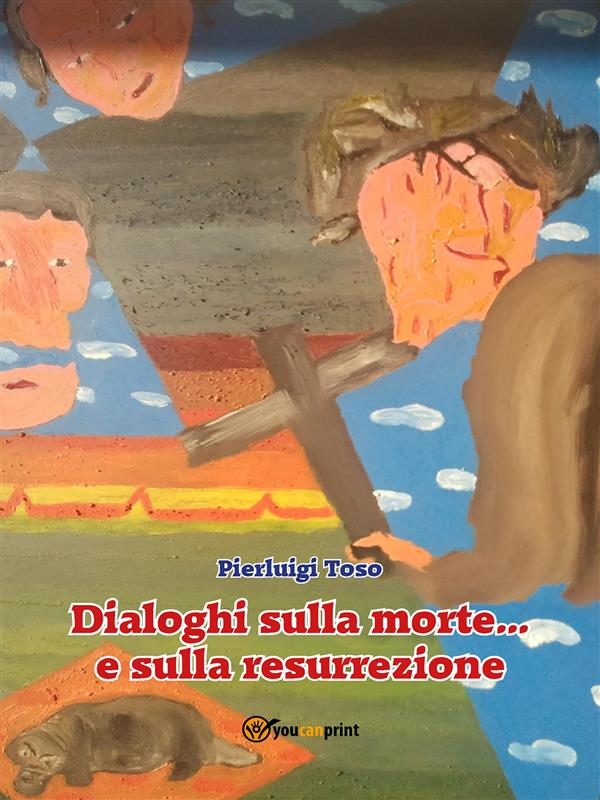 Dialoghi sulla morte... e sulla resurrezione