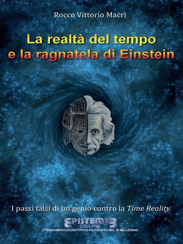 La realtà del tempo e la ragnatela di Einstein