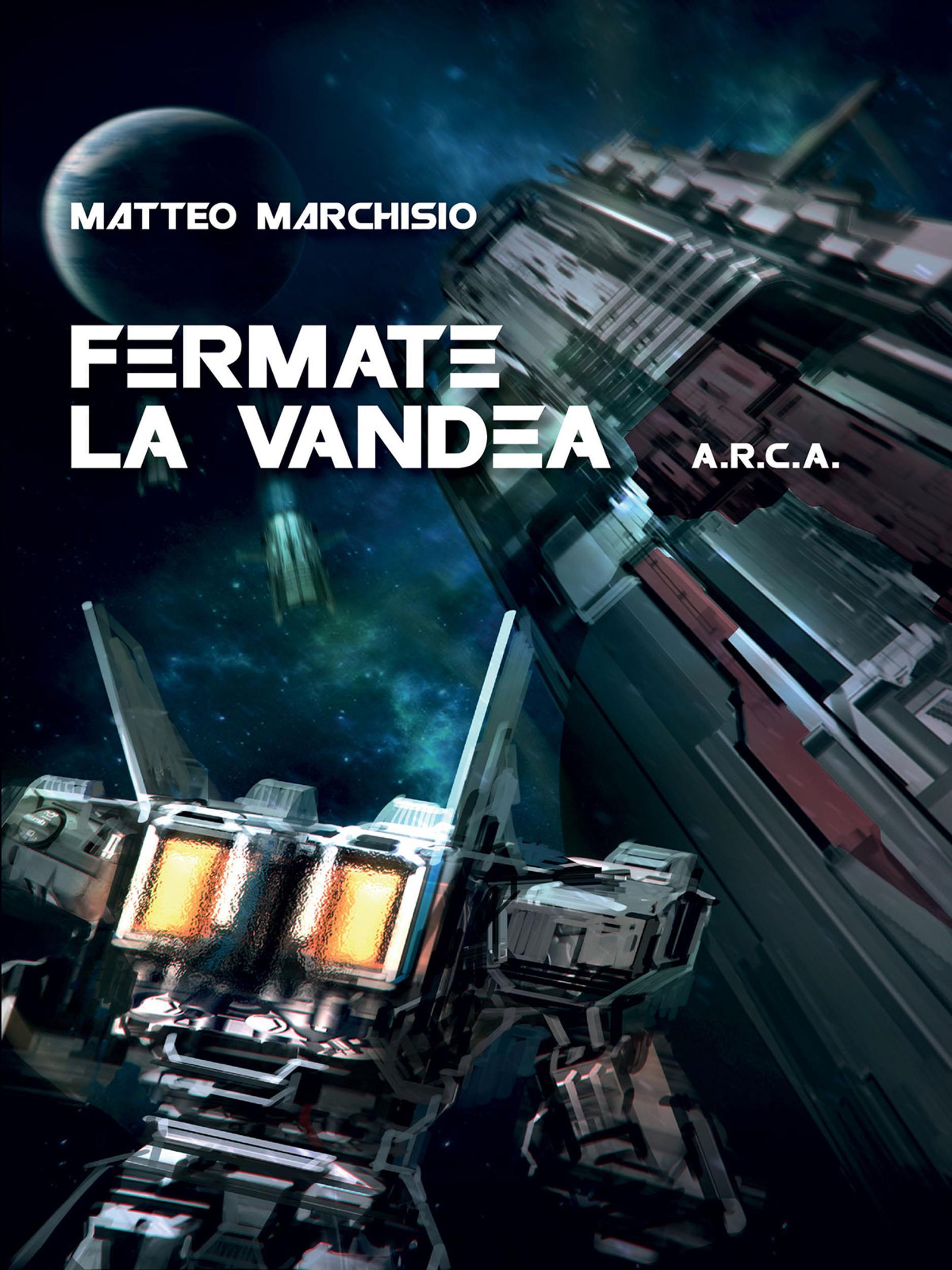 A.R.C.A. vol.4 - Fermate la Vandea