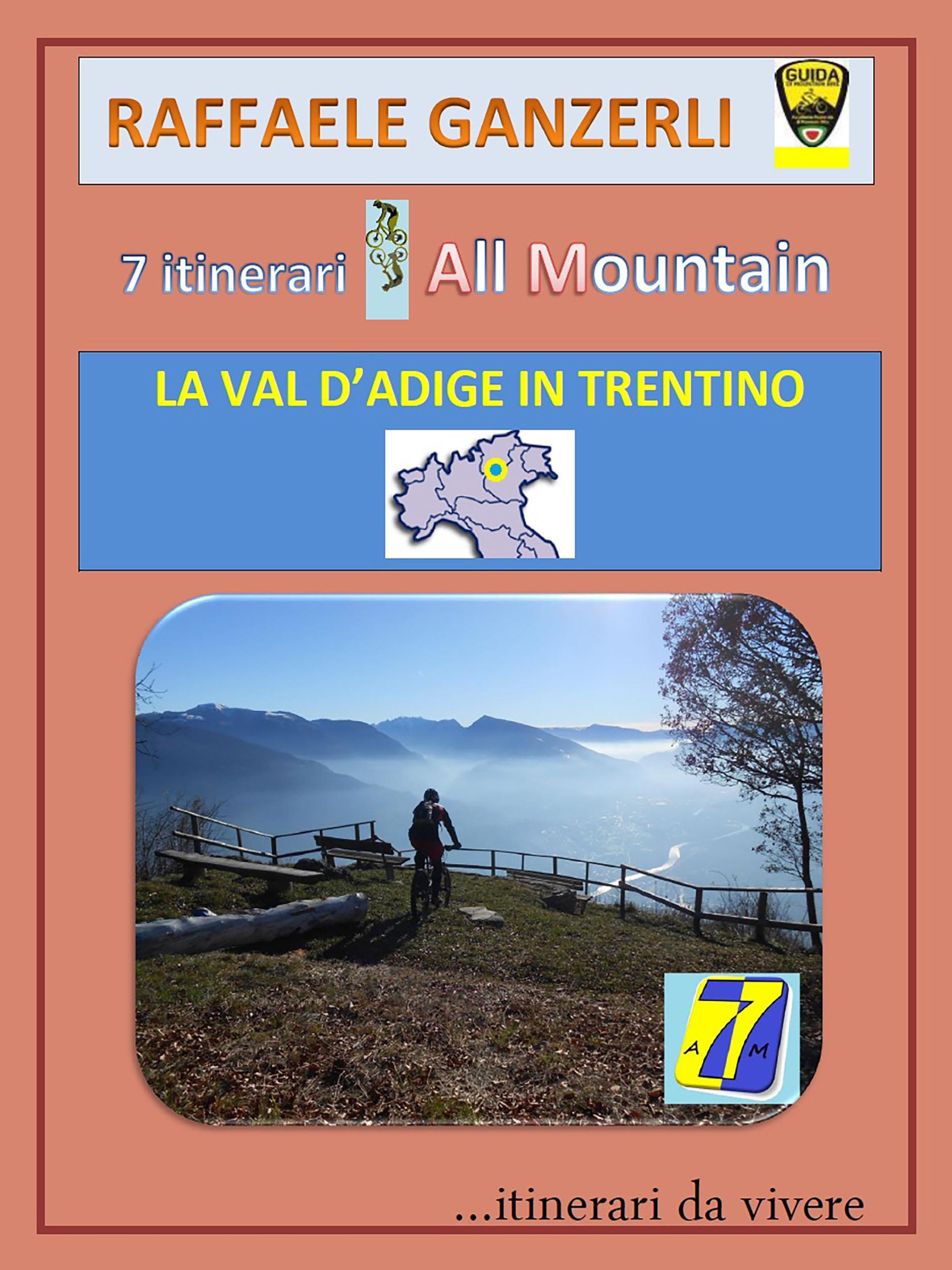 7AM 7 itinerari All Mountain - La Val d'Adige in Trentino