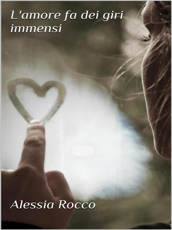 L'amore fa dei giri immensi