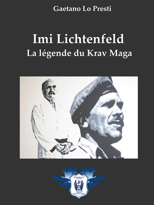 Imi Lichtenfeld - La légende du Krav Maga