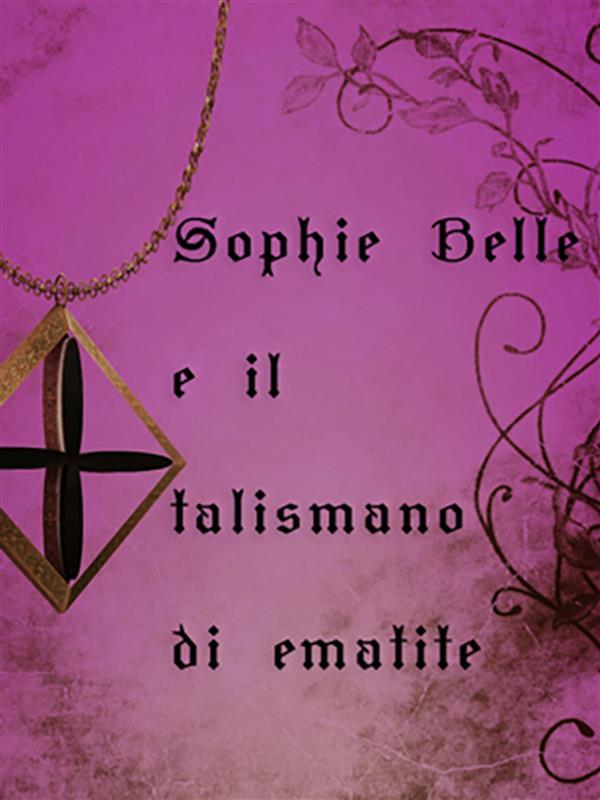 Sophie Belle e il talismano di ematite