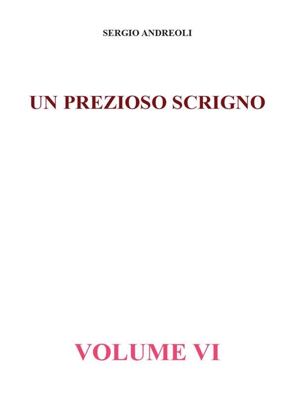 Un prezioso scrigno. Volume VI