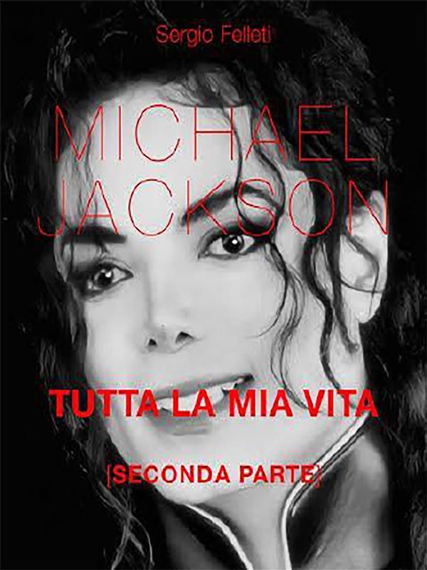 MICHAEL JACKSON TUTTA LA MIA VITA - SECONDA PARTE DI DUE