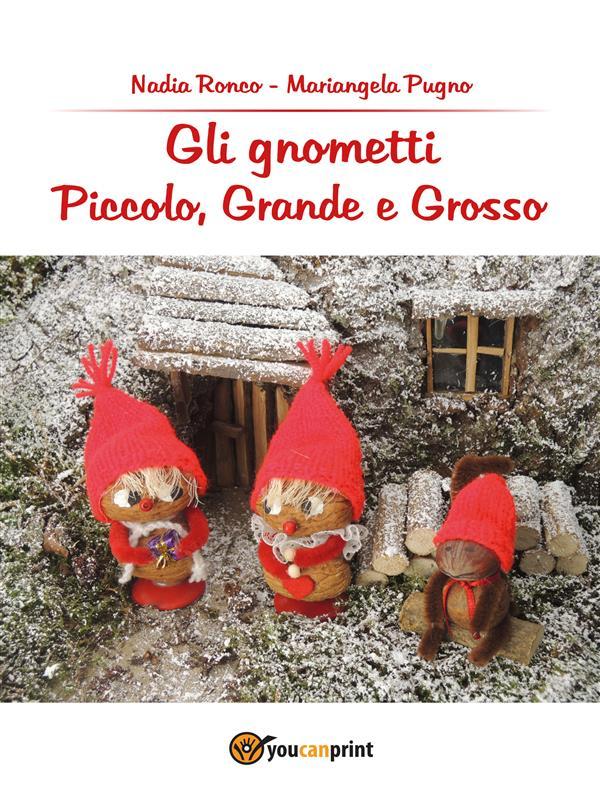 Gli Gnometti; Grande, Grosso e Piccolo...(alla caccia del mostro umano)