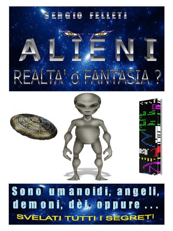 ALIENI-Realtà o Fantasia