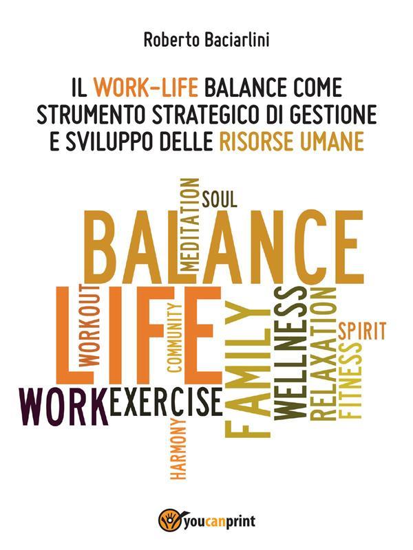 Il Work-Life Balance come strumento strategico di gestione e sviluppo delle risorse umane