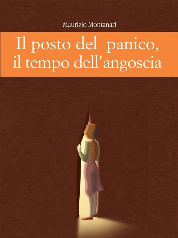 Il posto del panico, il tempo dell'angoscia