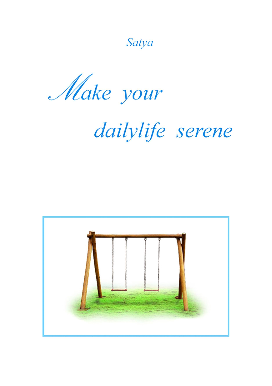 Make your dailylife serene