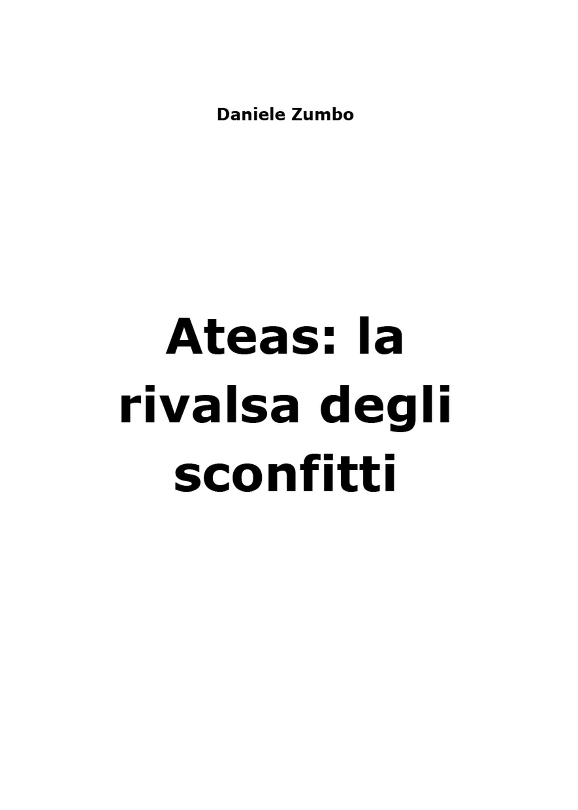 Ateas: la rivalsa degli sconfitti