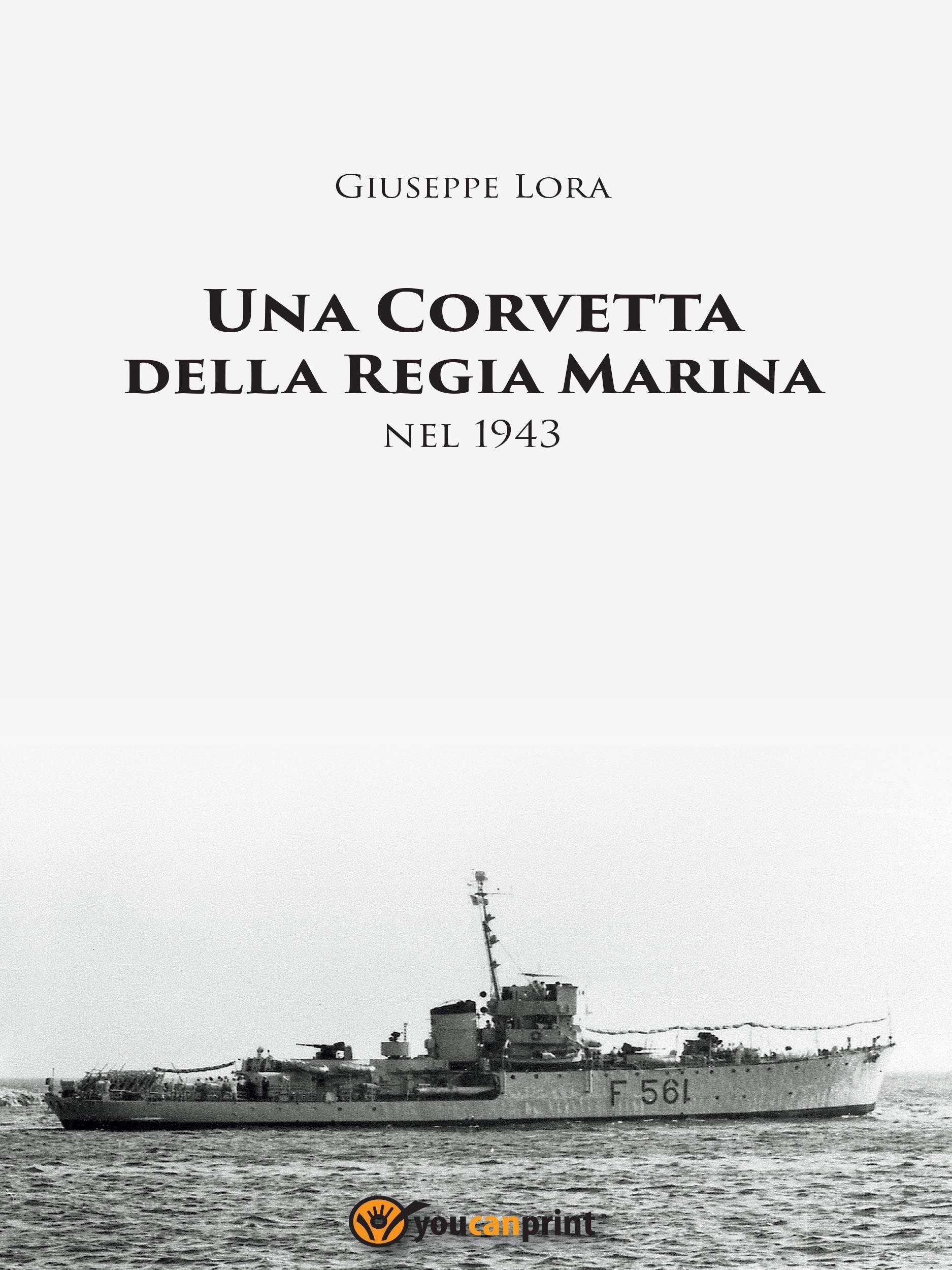 Una Corvetta della Regia Marina nel 1943