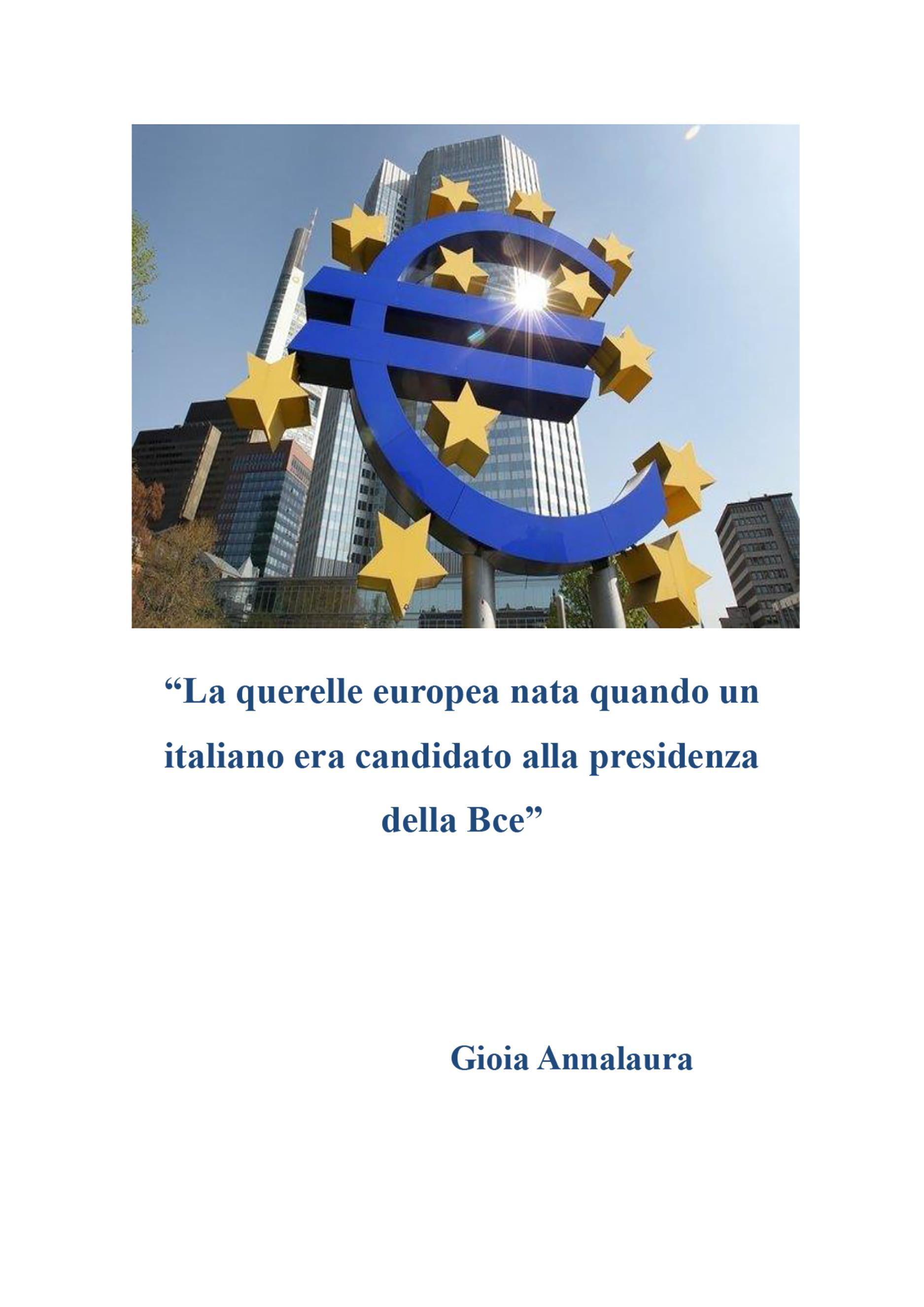 La querelle europea nata quando un italiano era candidato alla presidenza della Bce