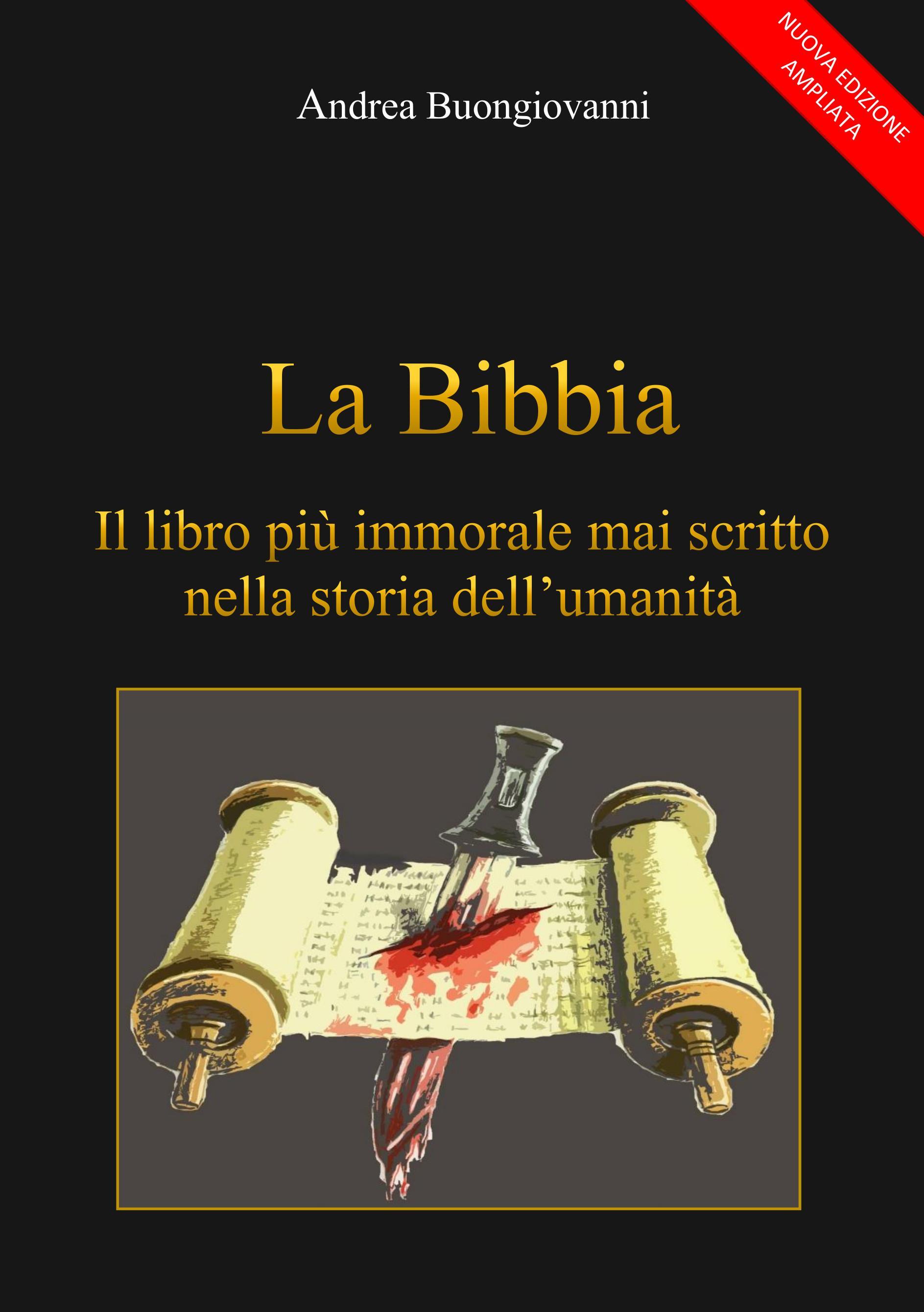 La Bibbia: il libro più immorale mai scritto nella storia dell'umanità