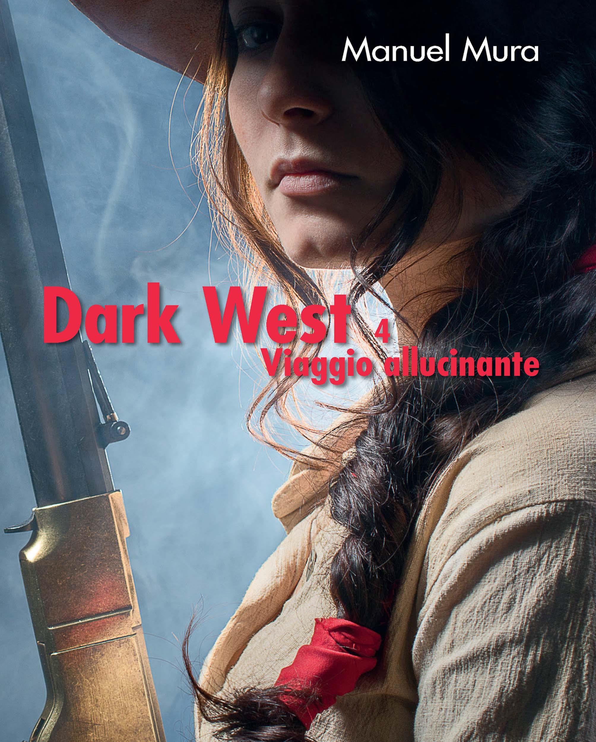 Dark West vol. 4 - Viaggio allucinante