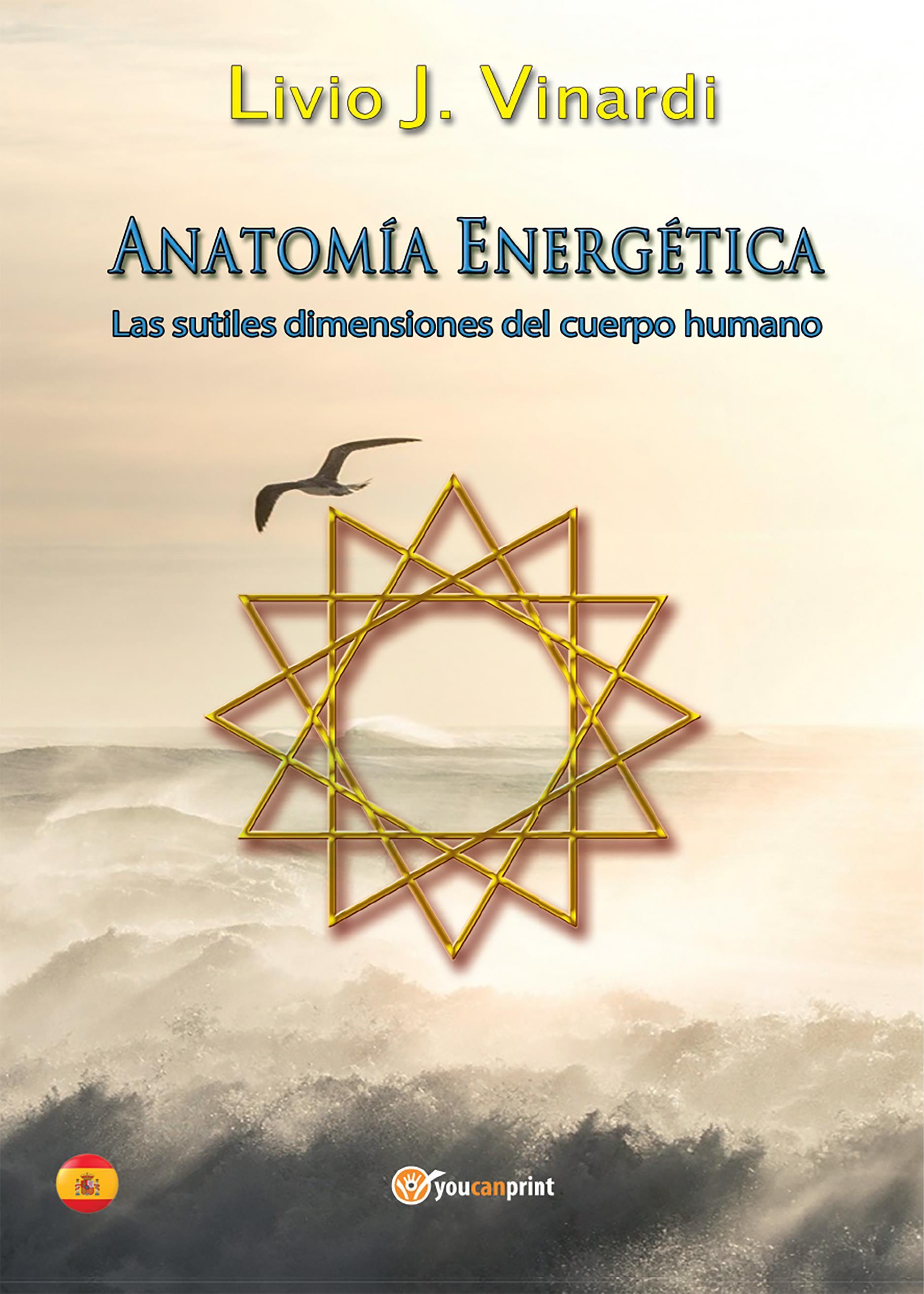 Anatomía Energética - Las sutiles dimensiones del cuerpo humano (en Español)
