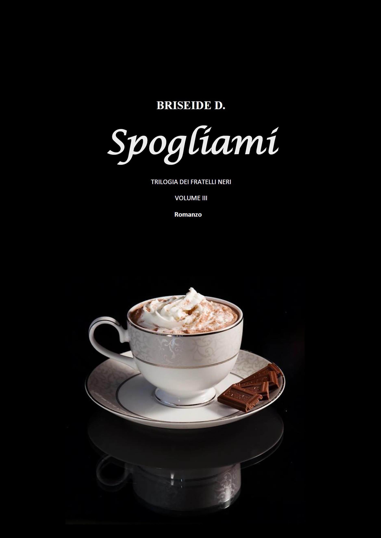 Spogliami - Trilogia dei Fratelli Neri Vol.3