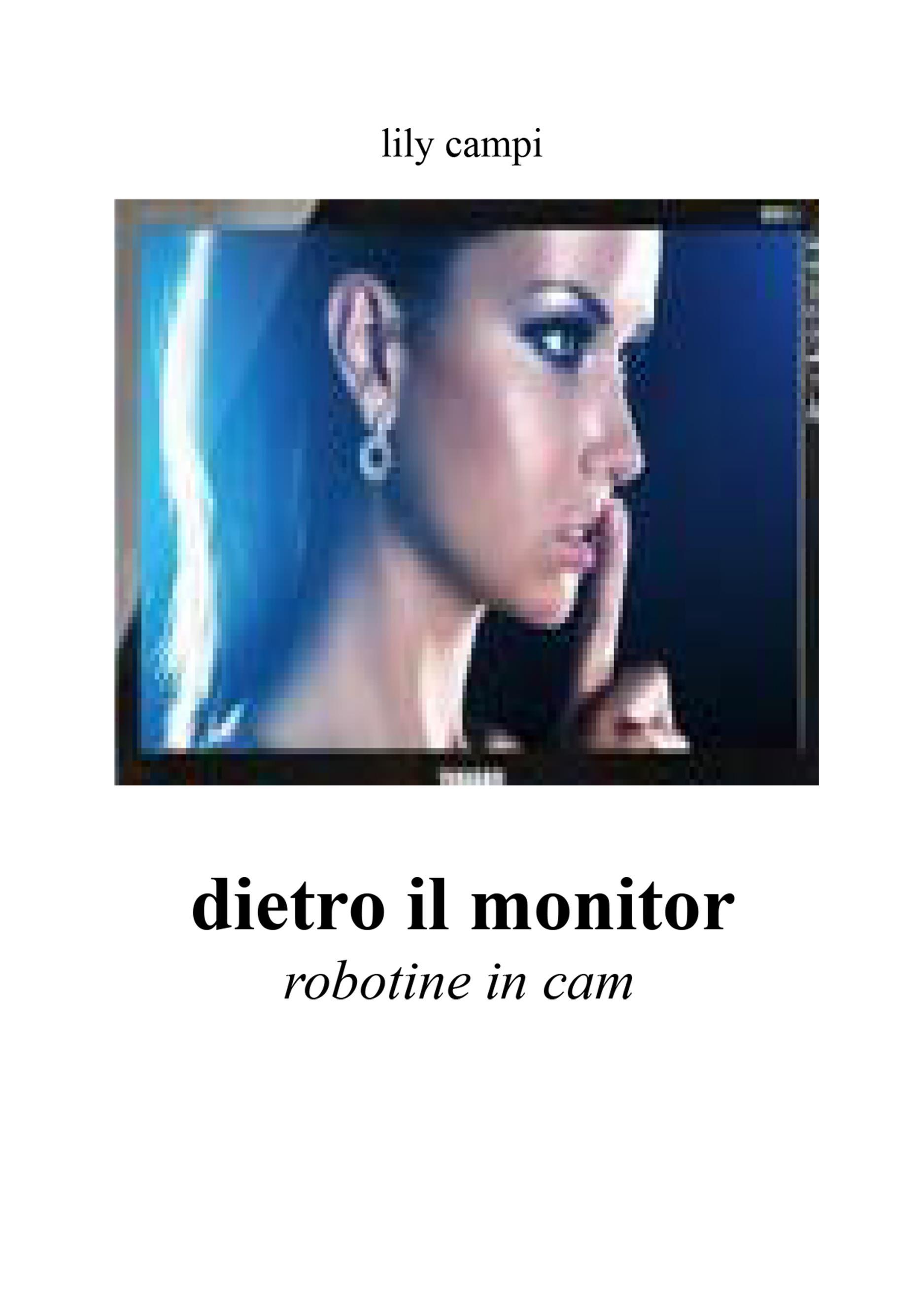 Dietro il monitor - Robotine in cam