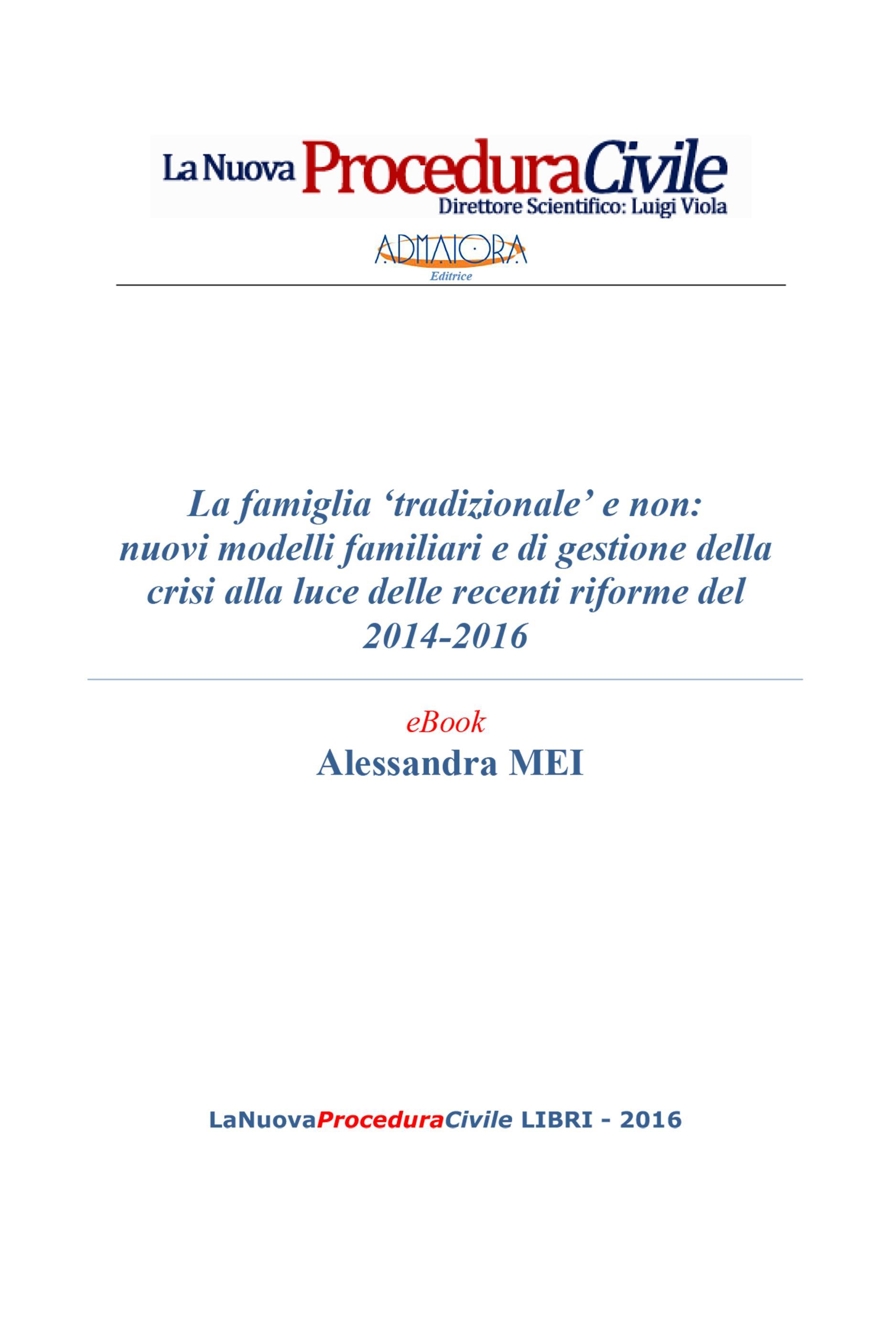 La famiglia tradizionale e non: nuovi modelli familiari e di gestione della crisi alla luce delle recenti riforme del 2014-2016