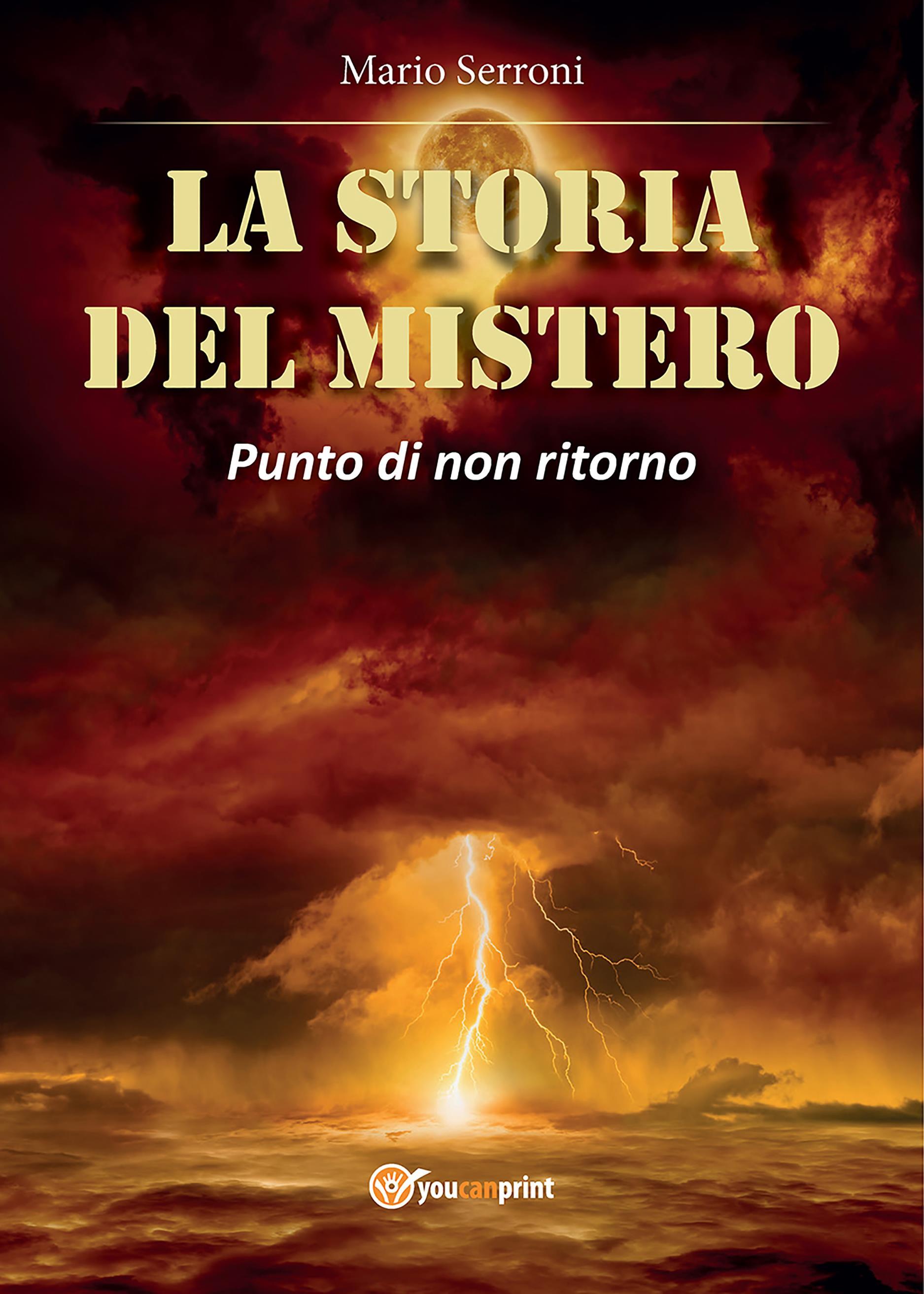 La storia del Mistero. Punto di non ritorno