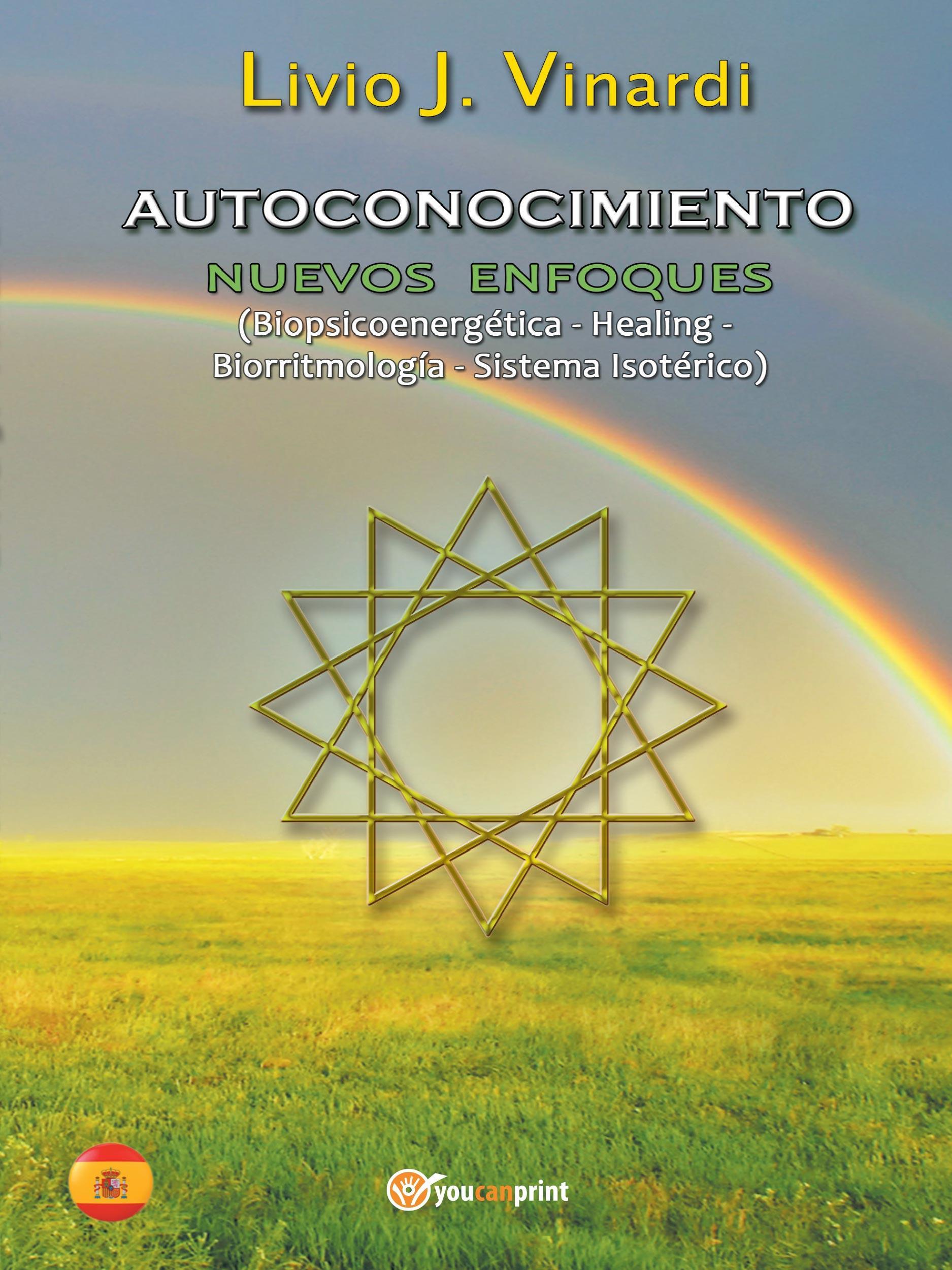 AUTOCONOCIMIENTO - Nuevos Enfoques (Biopsicoenergética, Healing, Biorritmología y Sistema Isotérico) (EN ESPAÑOL)