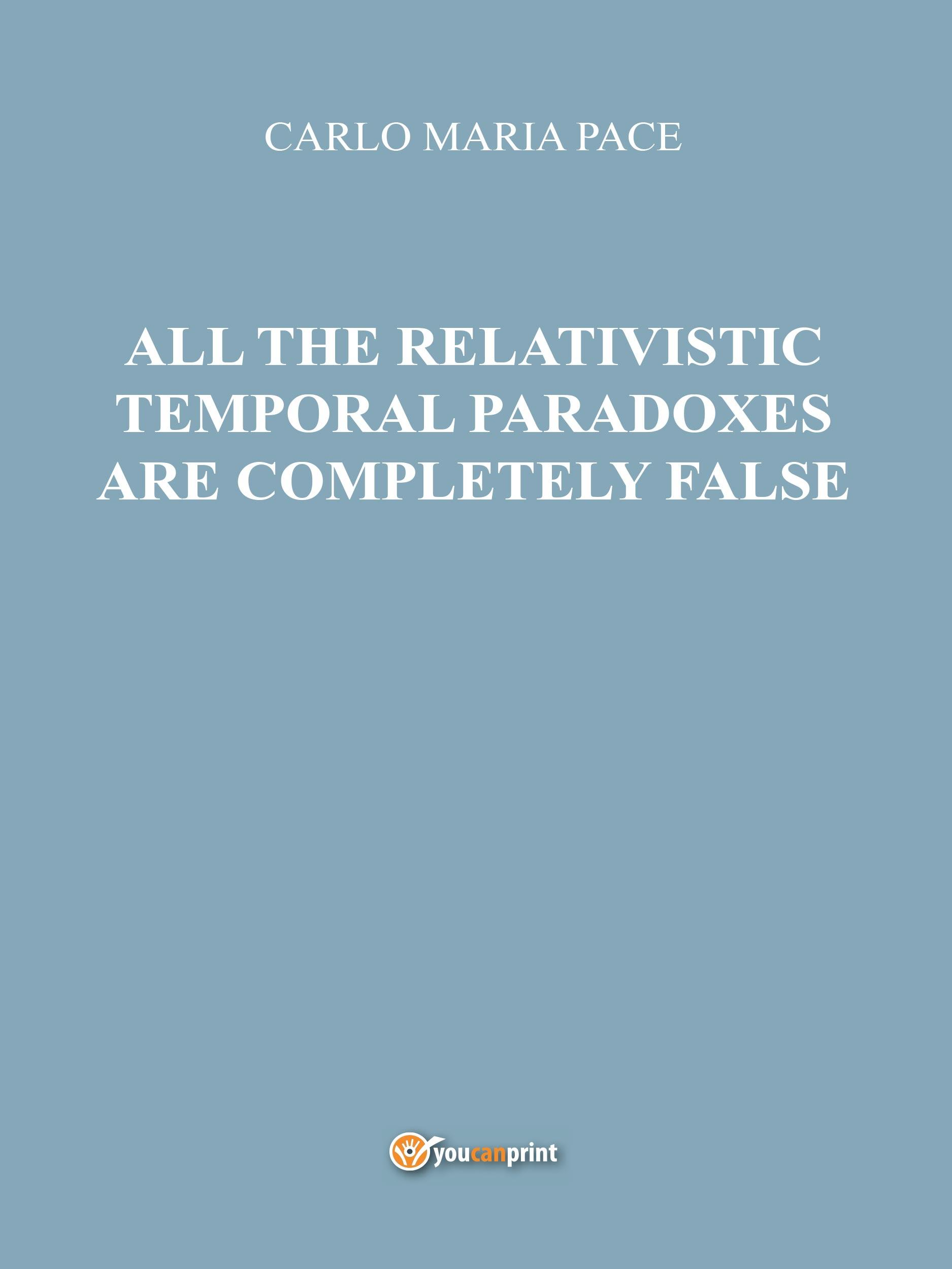 All the relativistic temporal paradoxes are completely false