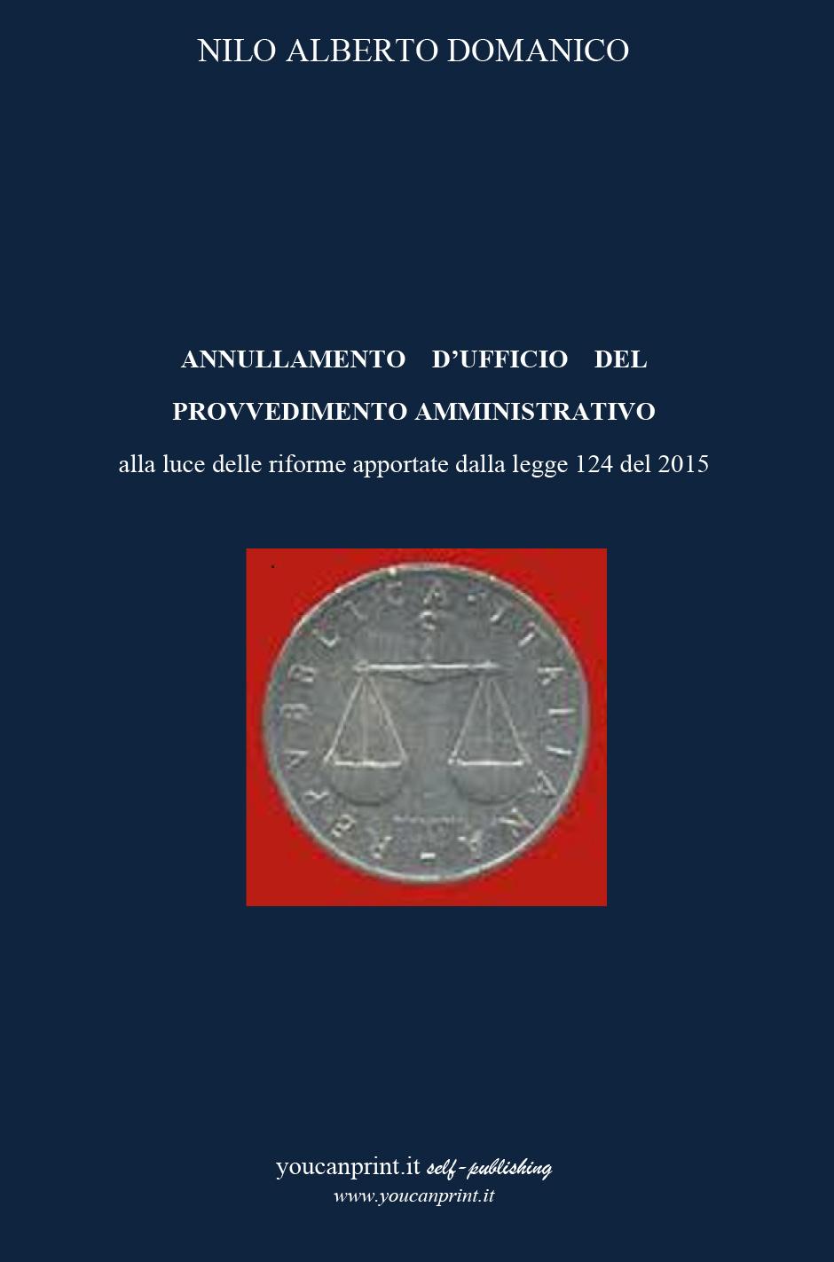 Annullamento d'ufficio del provvedimento amministrativo alla luce delle riforme apportate dalla legge 124 del 2015