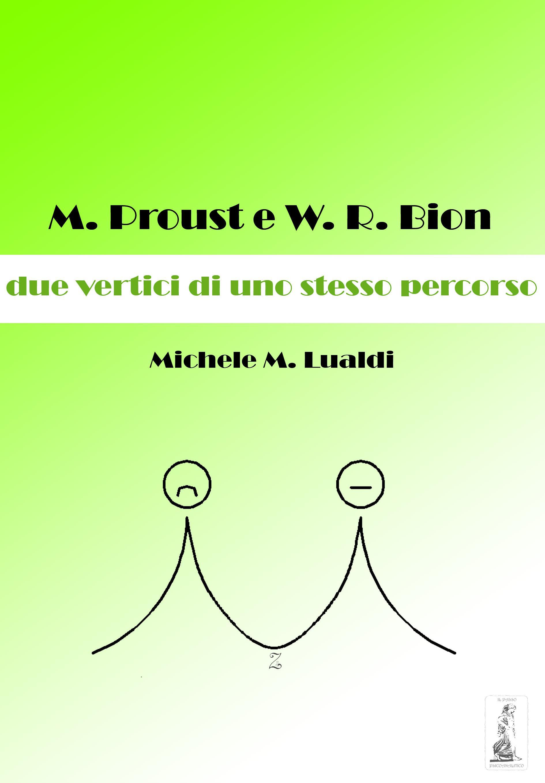 M. Proust e W.R. Bion: due vertici di uno stesso percorso