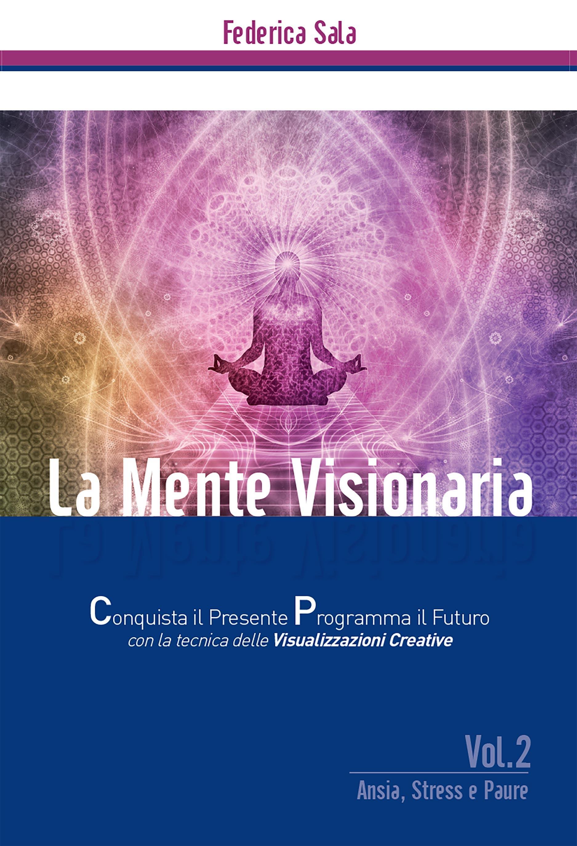 La Mente Visionaria Vol.2 Ansia, Stress & Paure