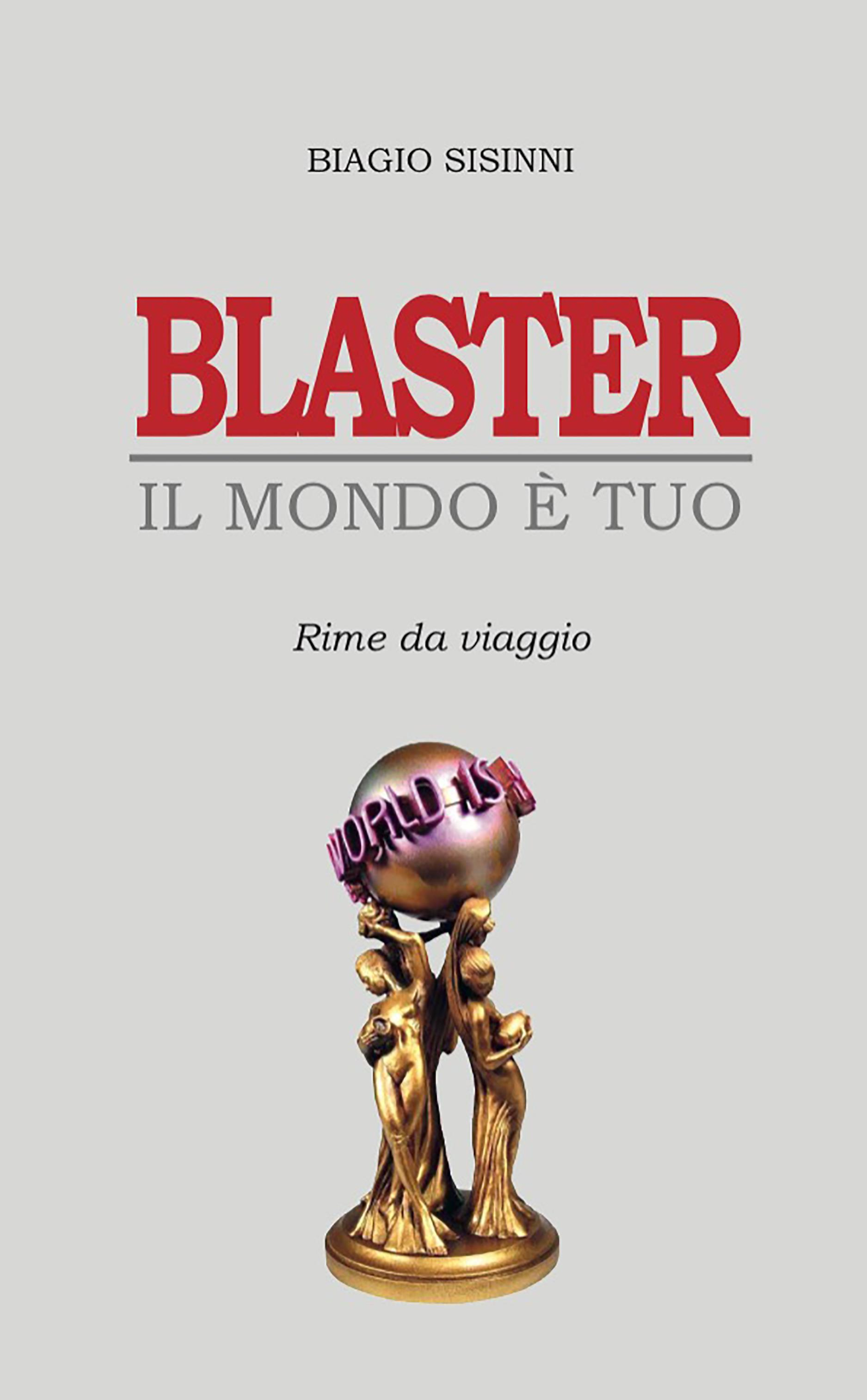 Blaster. Il Mondo è tuo