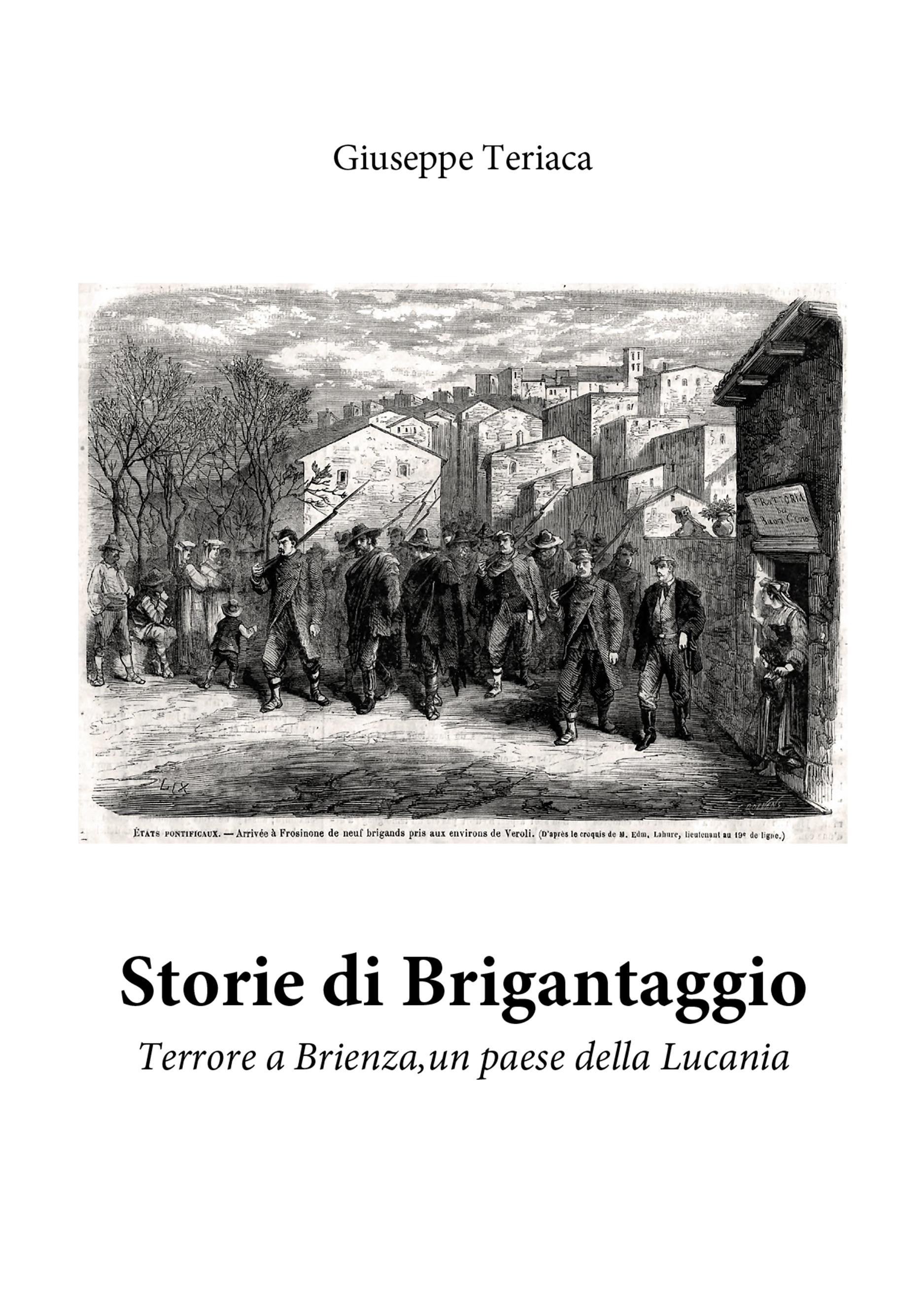 Storie di Brigantaggio. Terrore a Brienza, un paese della Lucania