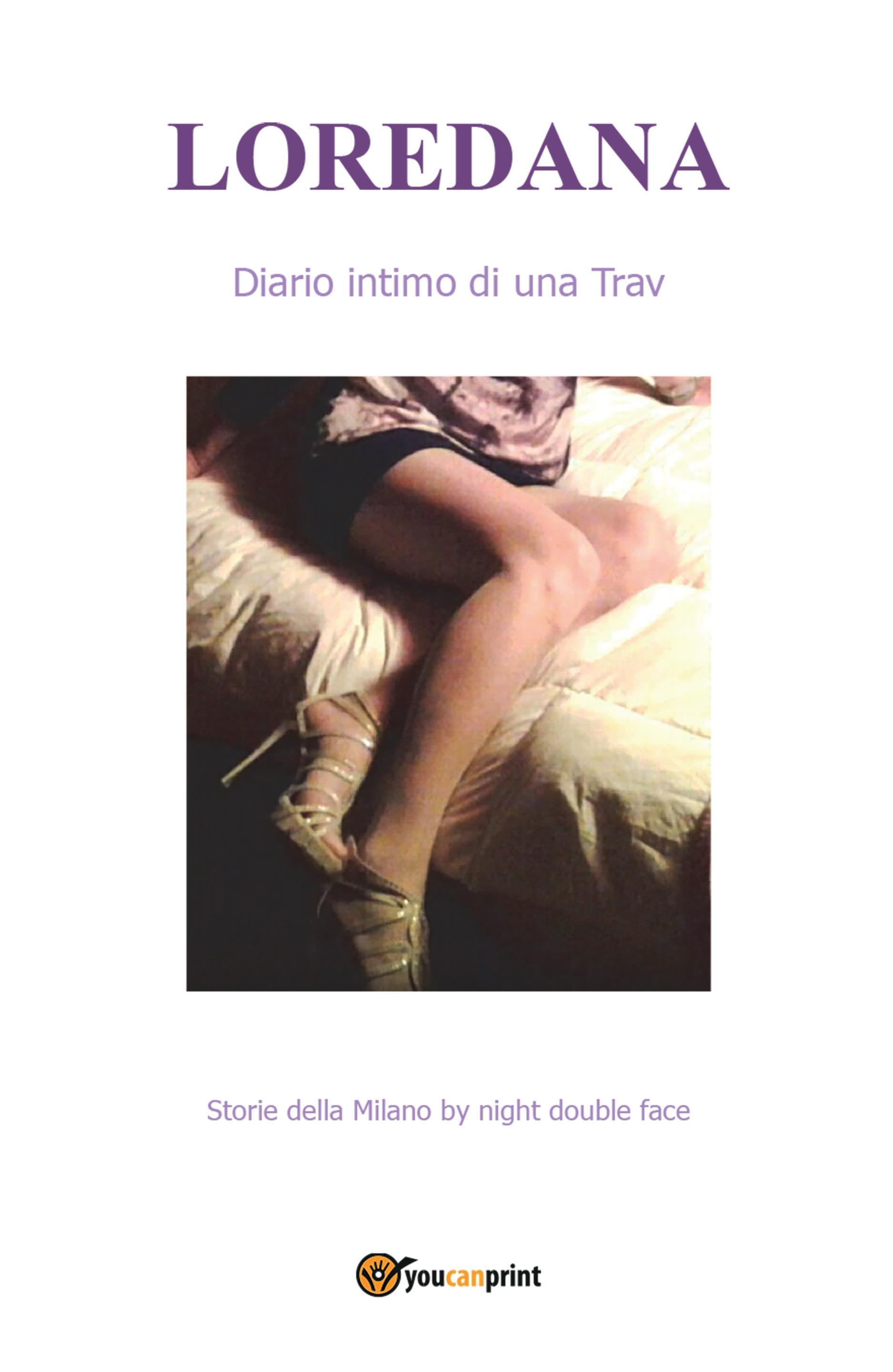Loredana Diario intimo di una Trav
