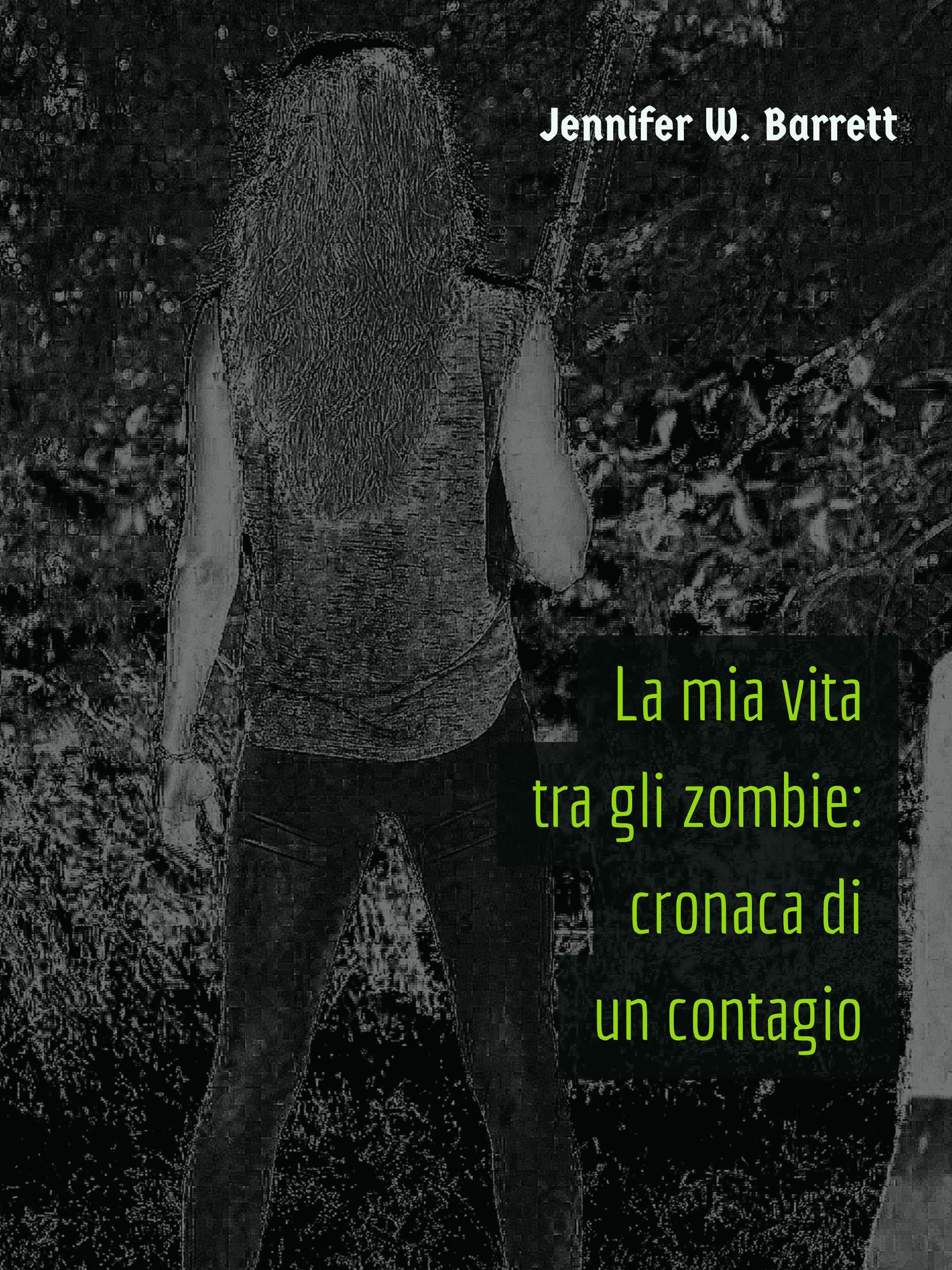 La mia vita tra gli zombie: cronaca di un contagio