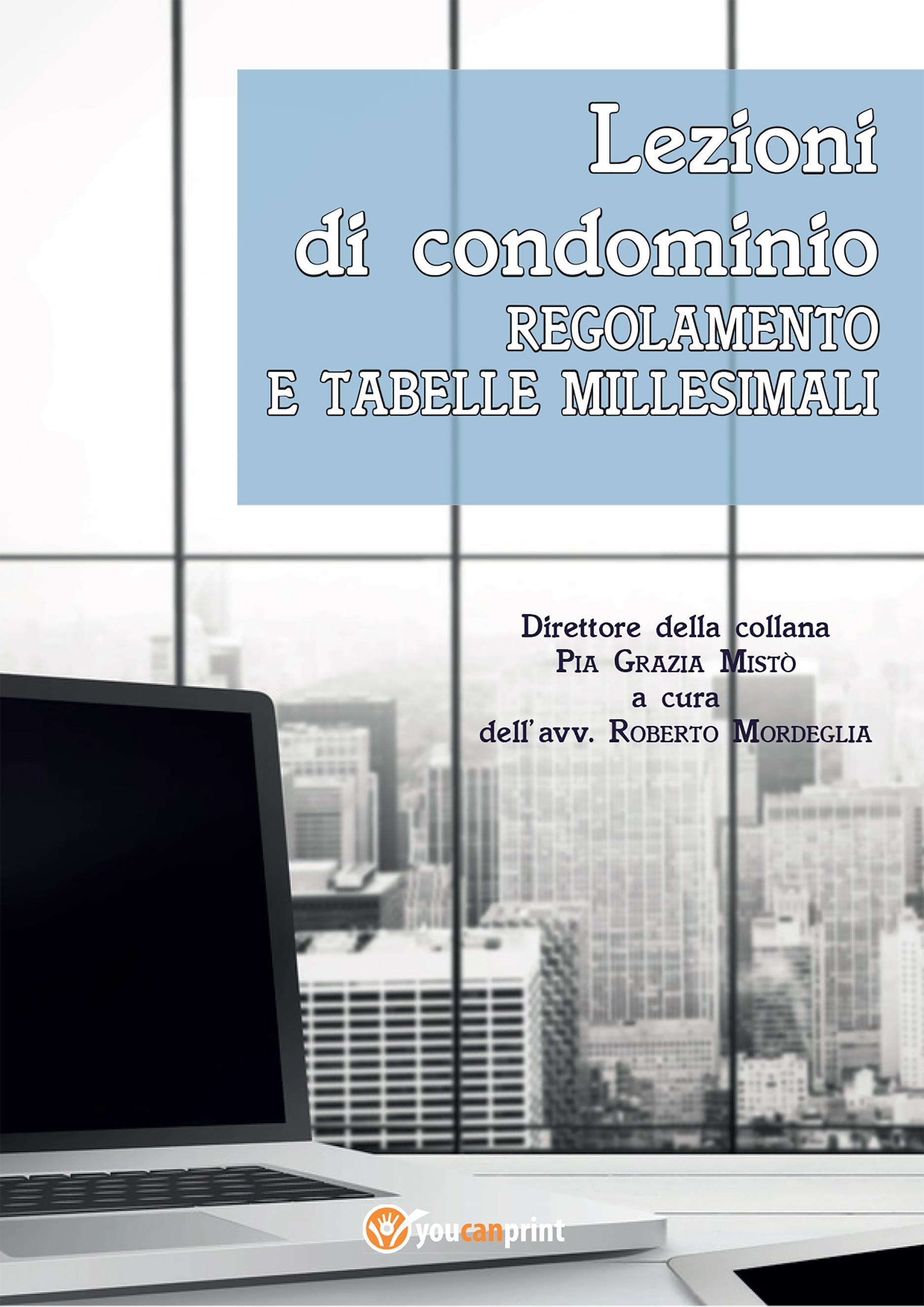 Lezioni di condominio. Regolamento e tabelle millesimali