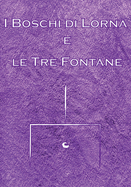 I Boschi di Lorna e le Tre Fontane