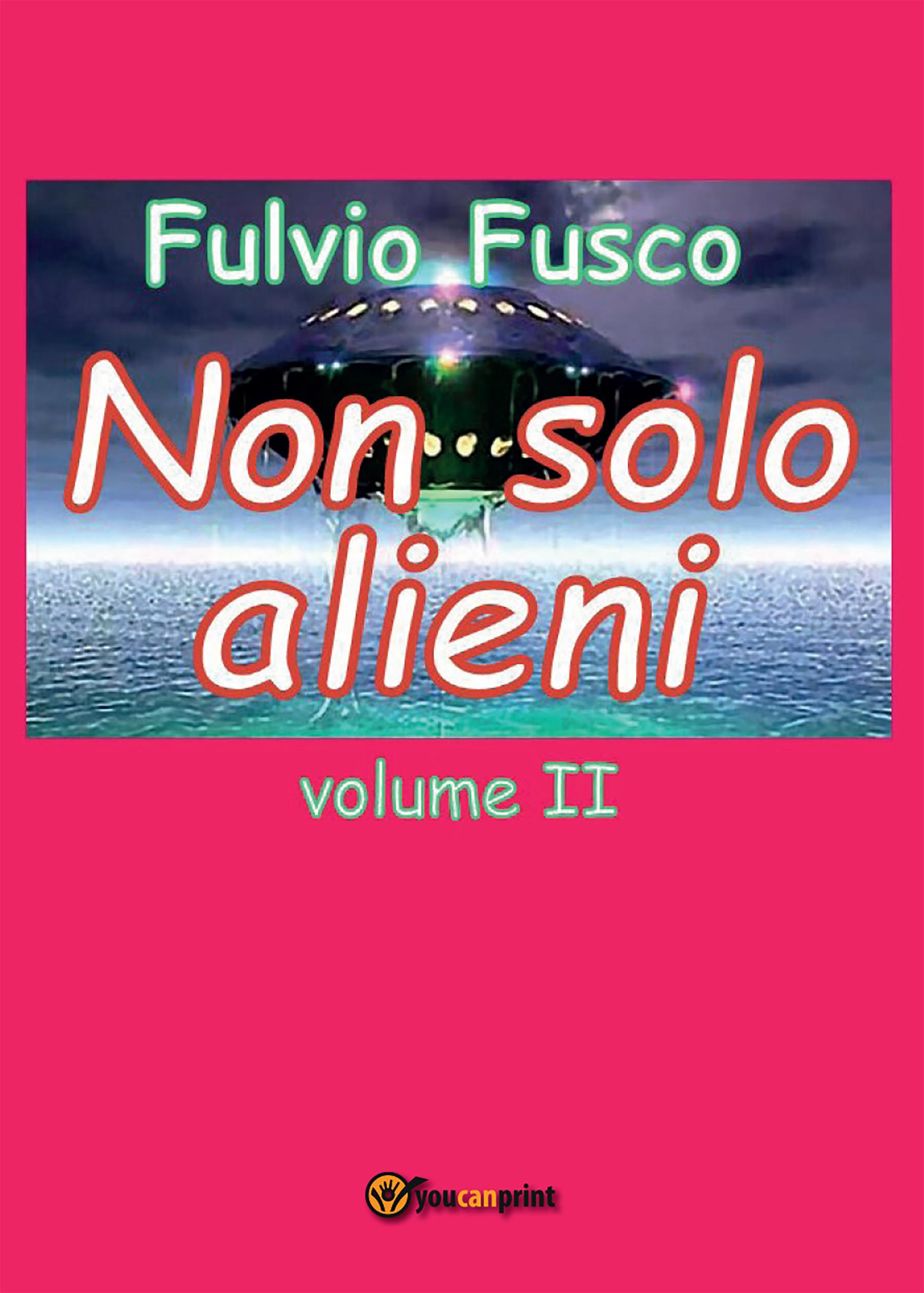 Non solo alieni - Vol. II