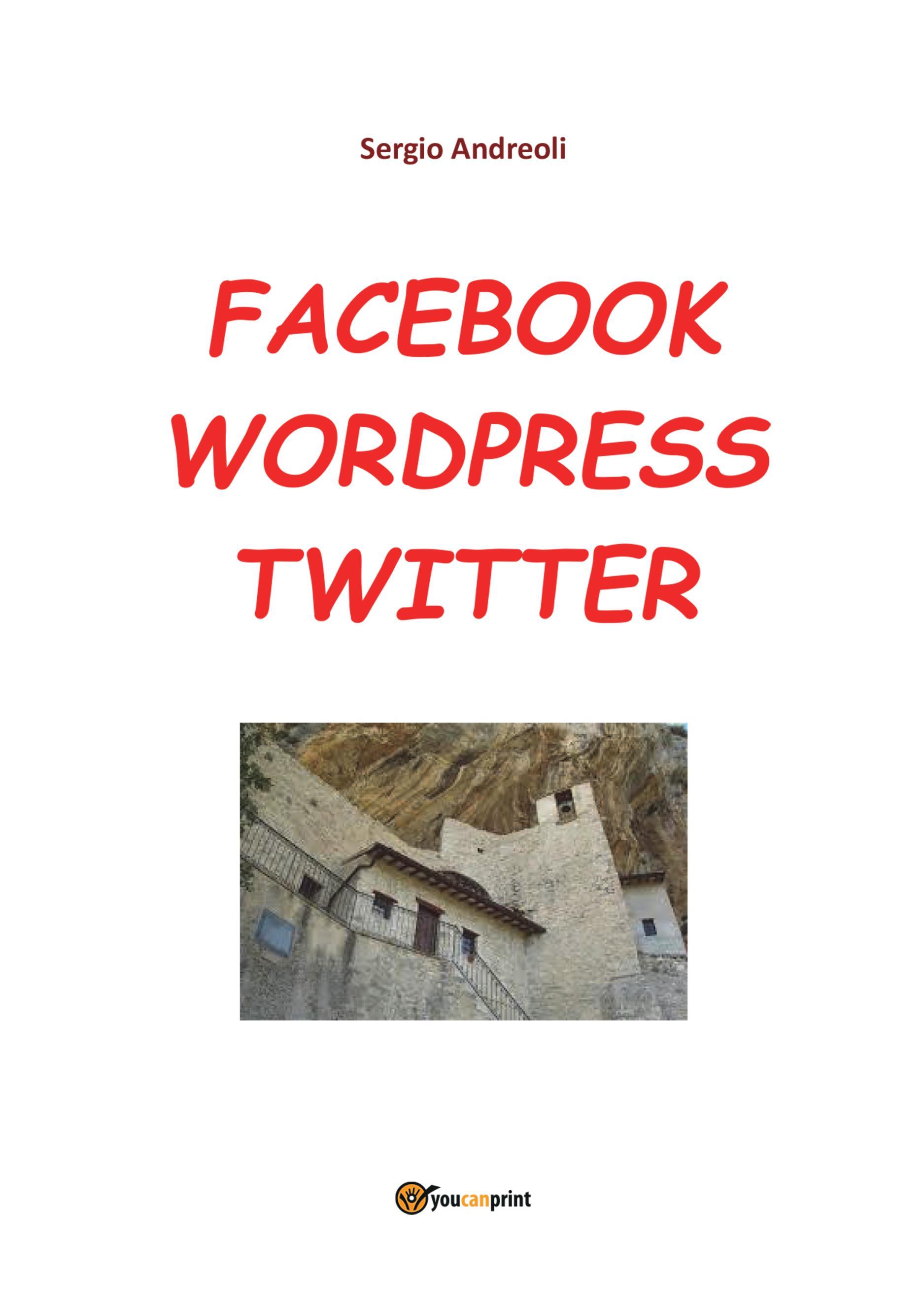 Facebook, Wordpress, Twitter per comunicare