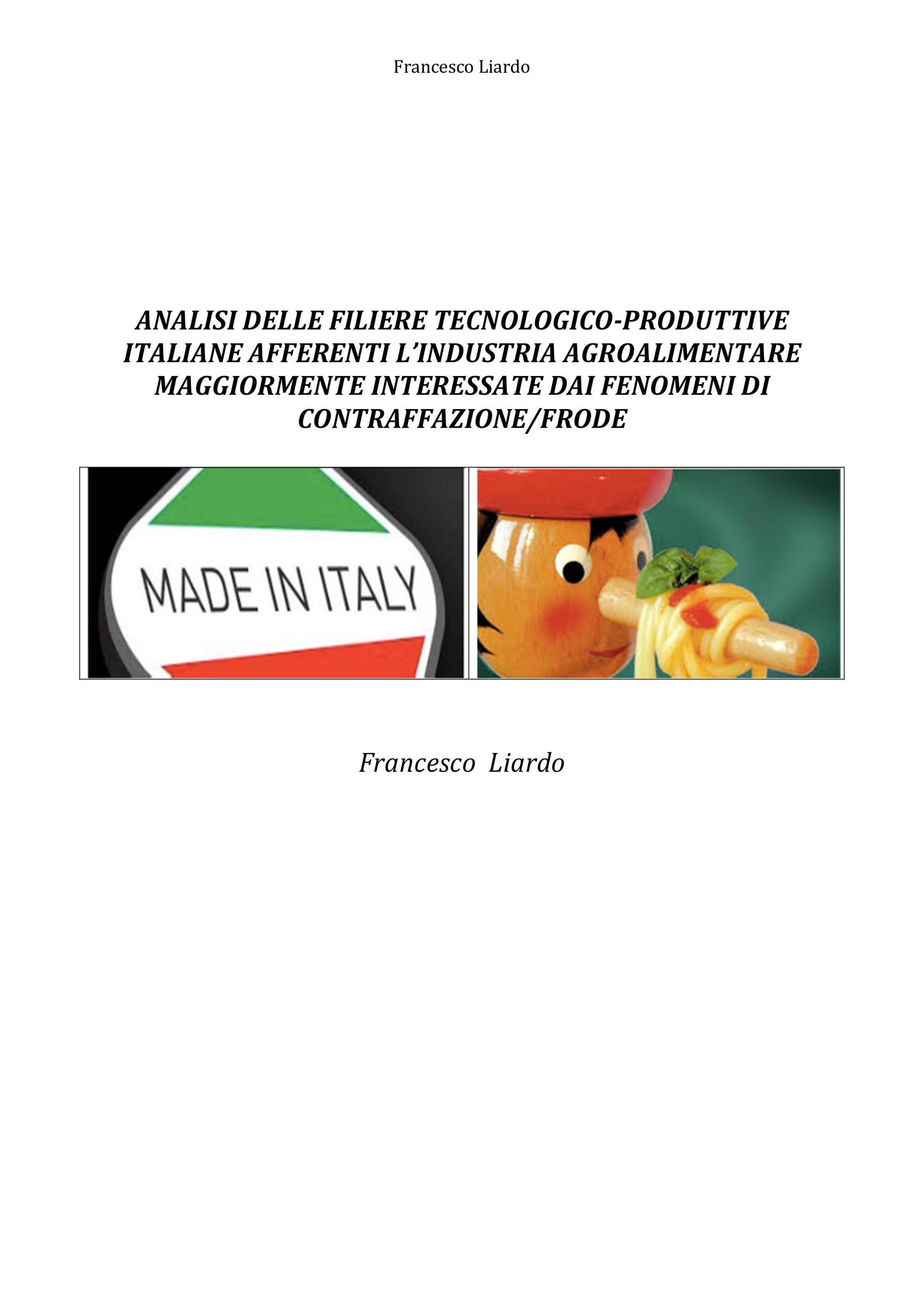 Analisi delle filiere tecnologico-produttive italiane afferenti l'industria agroalimentare maggiormente interessate dai fenomeni di contraffazione/frode